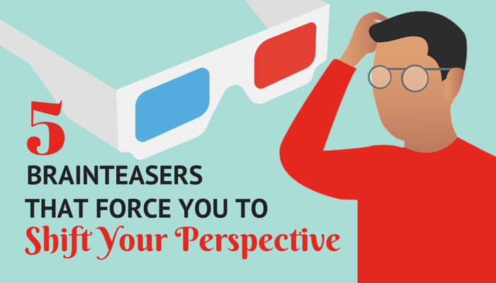 Title Image: 5 Brainteasers That Force You To Shift Your Perspective