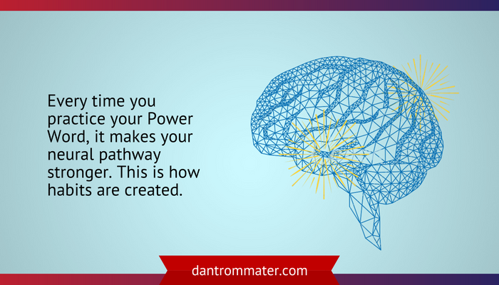 Practicing your Power Words strengthens neural pathways