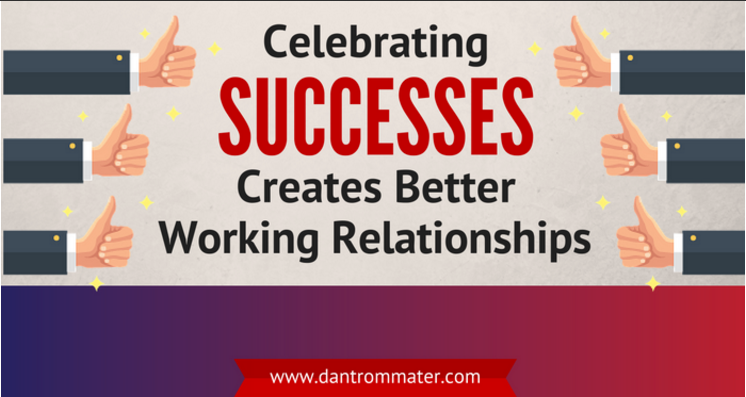 Celebrating Successes Creates Better Working Relationships