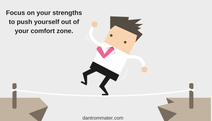 focus on strengths to push your comfort zone