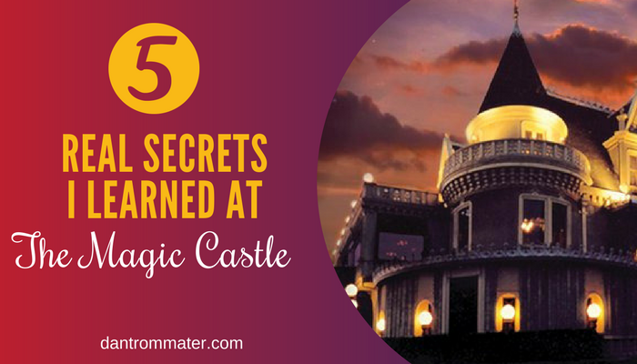 5 secrets I learned aat the magic castle