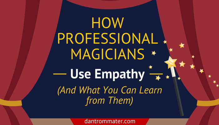 How Professional Magicians Use Empathy
