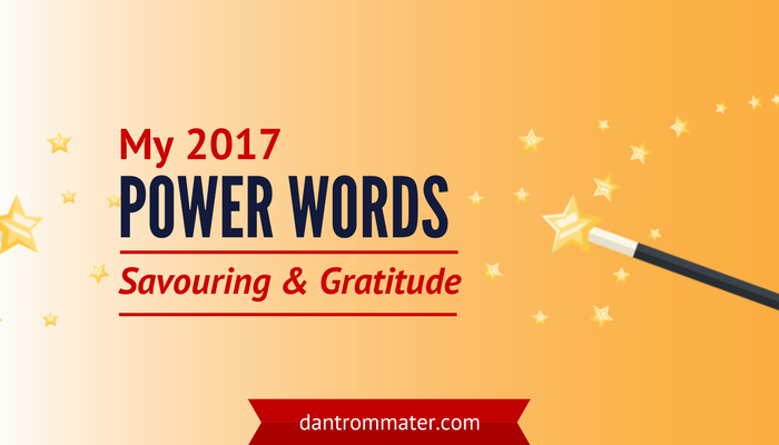 Title image text: My 2017 Power Words: Savouring and Gratitude with image of magic wand and stars